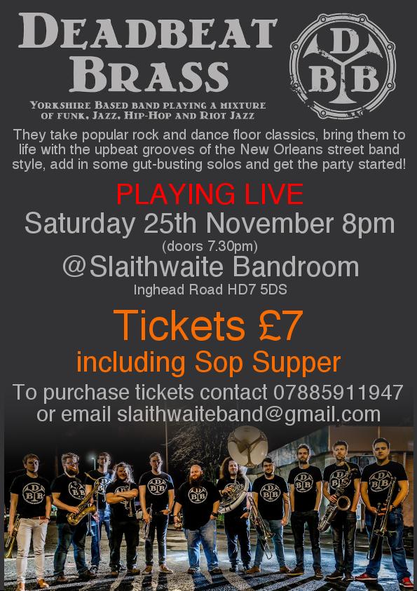 Deadbeat Brass play @ Slaithwaite Bandroom on 25th November 8pm, contact slaithwaiteband@gmail.com for tickets